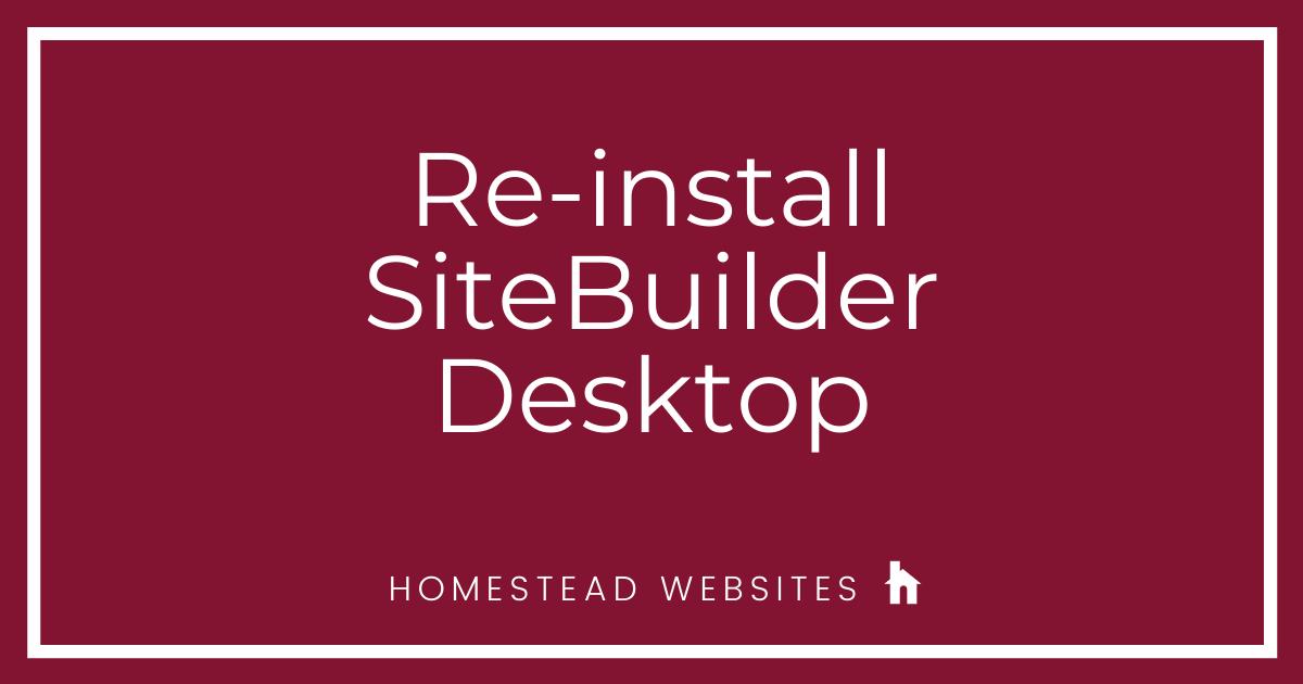 How Do I Do a Complete Re-install of SiteBuilder Desktop?