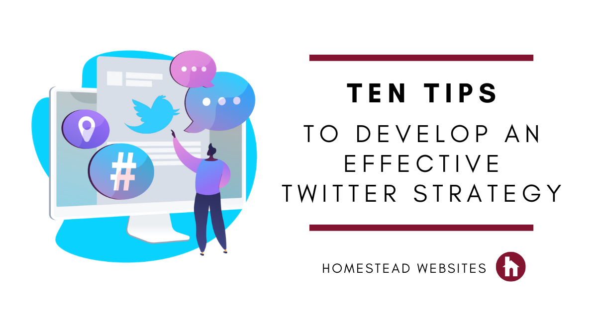 Ten Tips To Develop An Effective Twitter Strategy
