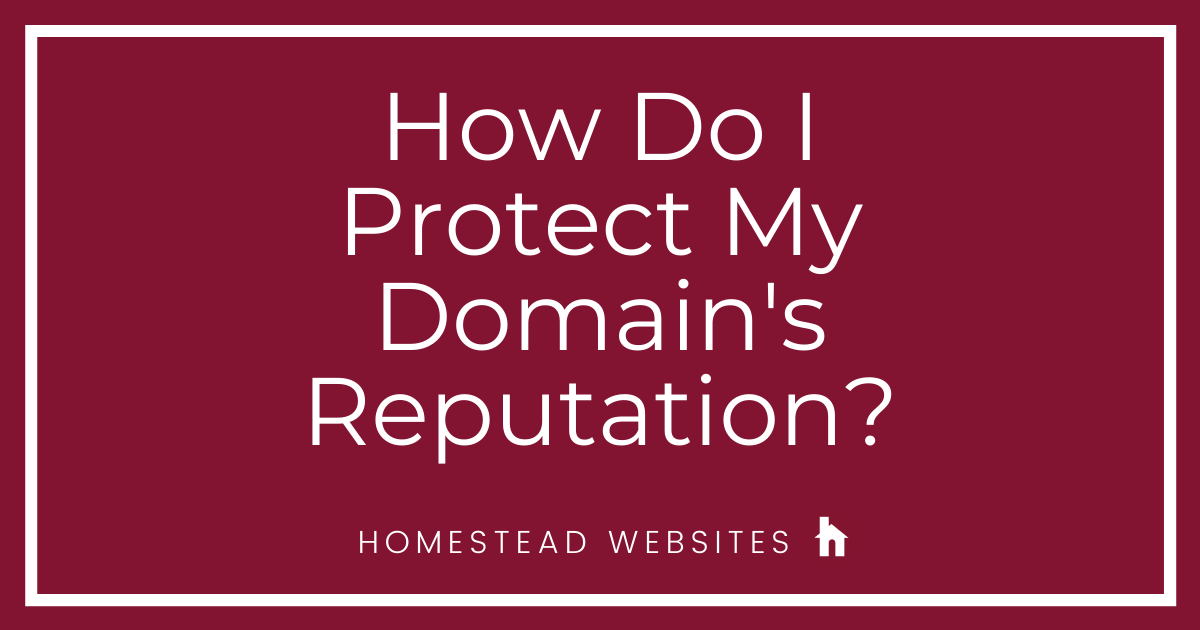 How Do I Protect My Domain's Reputation?