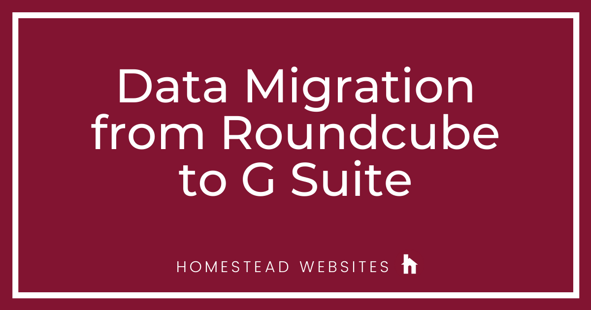 Data Migration from Roundcube to G Suite