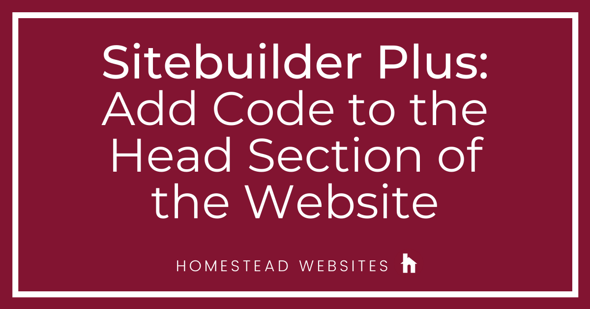 Sitebuilder Plus: Add Code to the Head Section of the Website