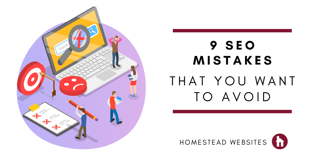9 SEO Mistakes That You Want to Avoid or Correct.