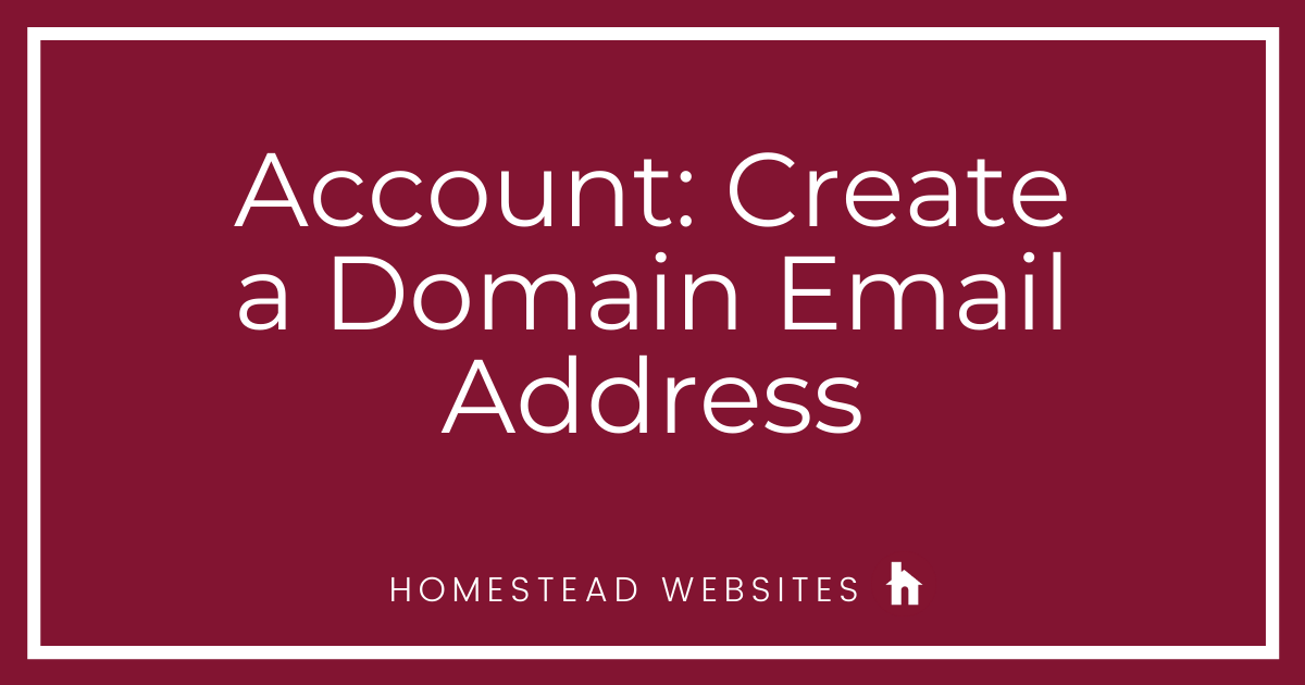 Account: Create a Domain Email Address