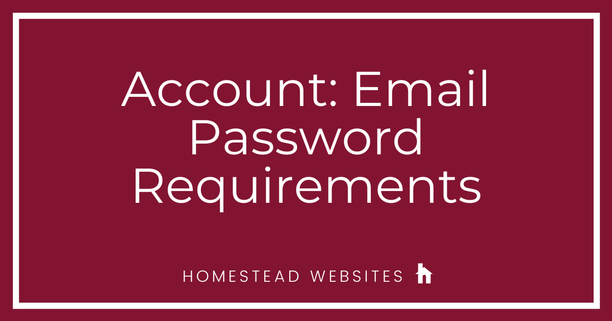 Account: Email Password Requirements