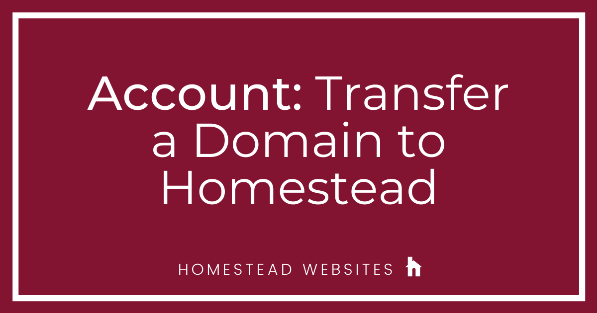 Account: Transfer a Domain to Homestead