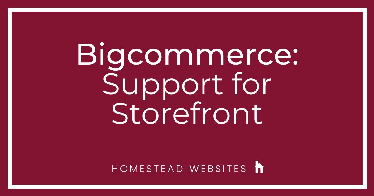 Bigcommerce: Support for Storefront