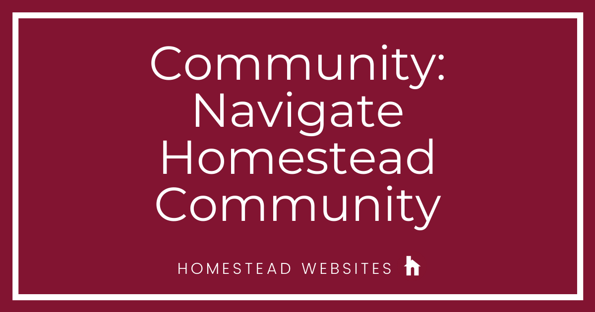 Community: Navigate Homestead Community