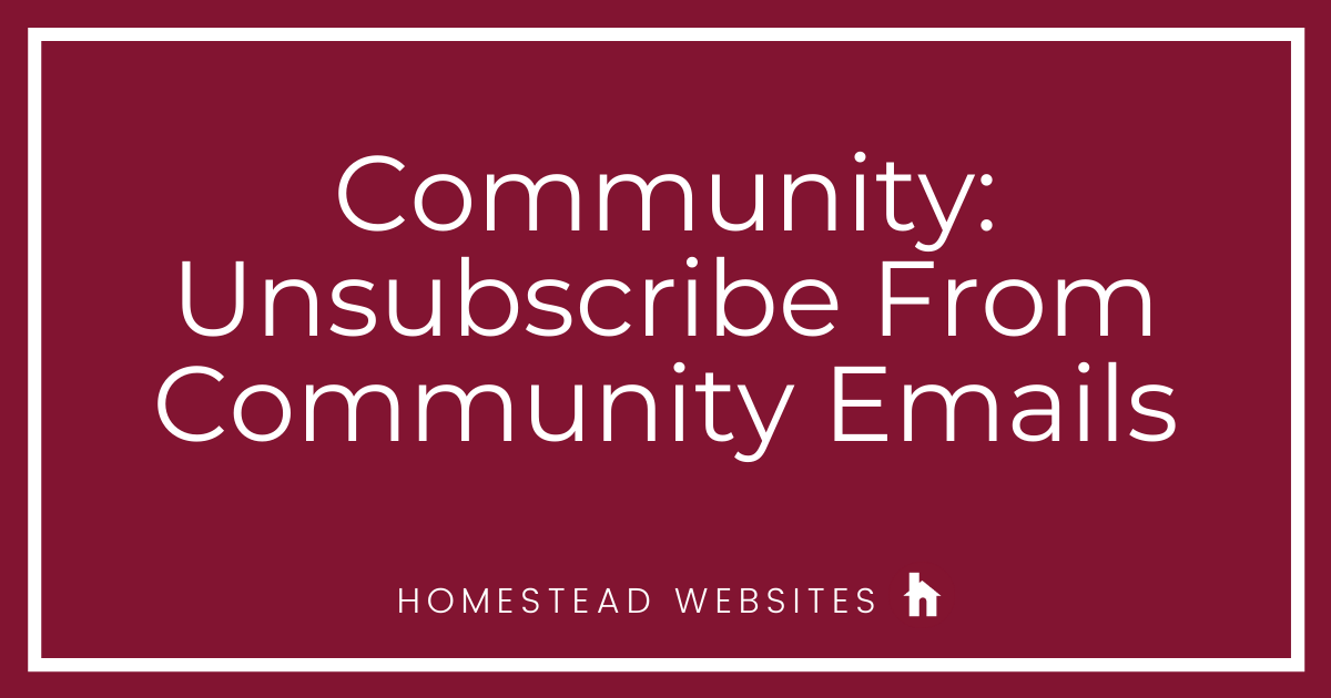 Community: Unsubscribe From Community Emails