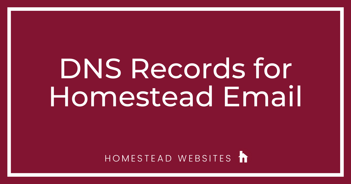 DNS Records for Homestead Email