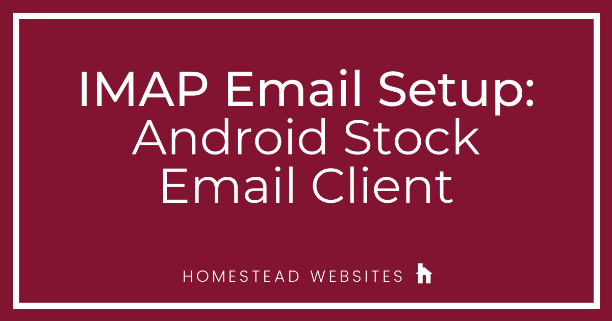 IMAP Email Setup: Android Stock Email Client