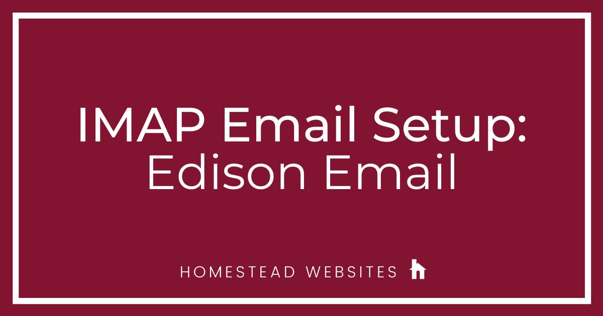 IMAP Email Setup: Edison Email