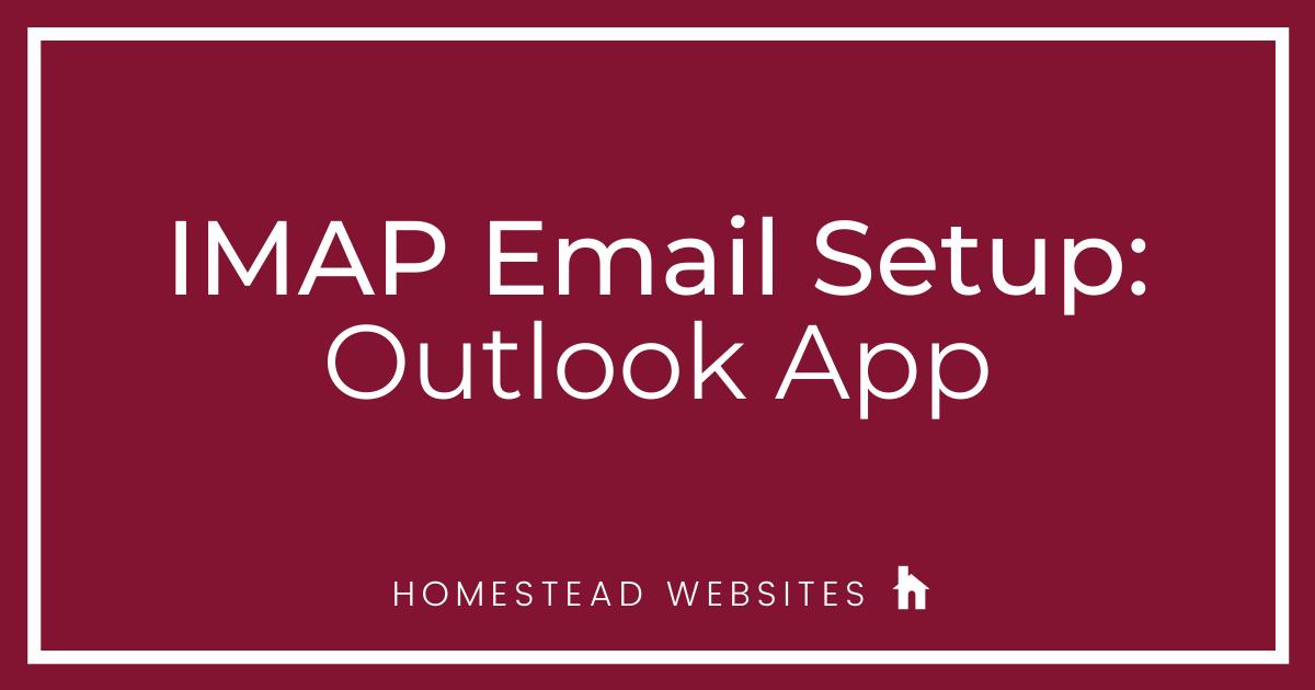 IMAP Email Setup: Outlook App