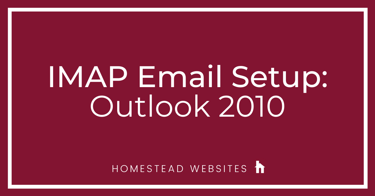 IMAP Email Setup: Outlook 2010
