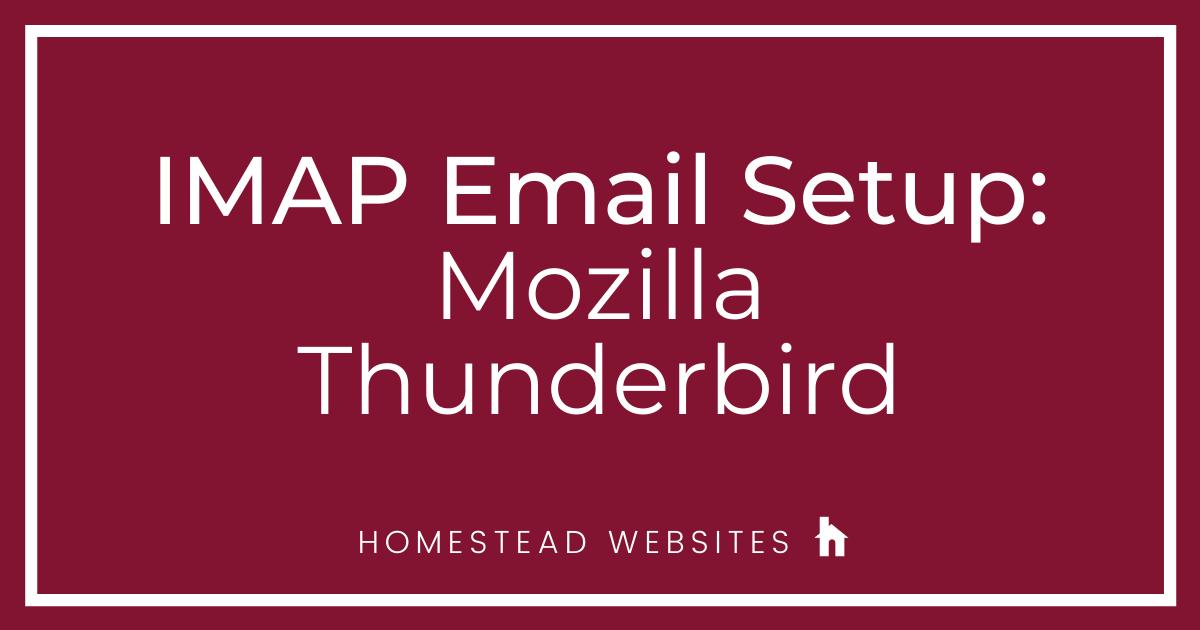 IMAP Email Setup: Mozilla Thunderbird