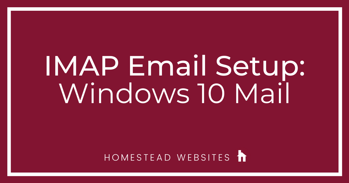 IMAP Email Setup: Windows 10 Mail