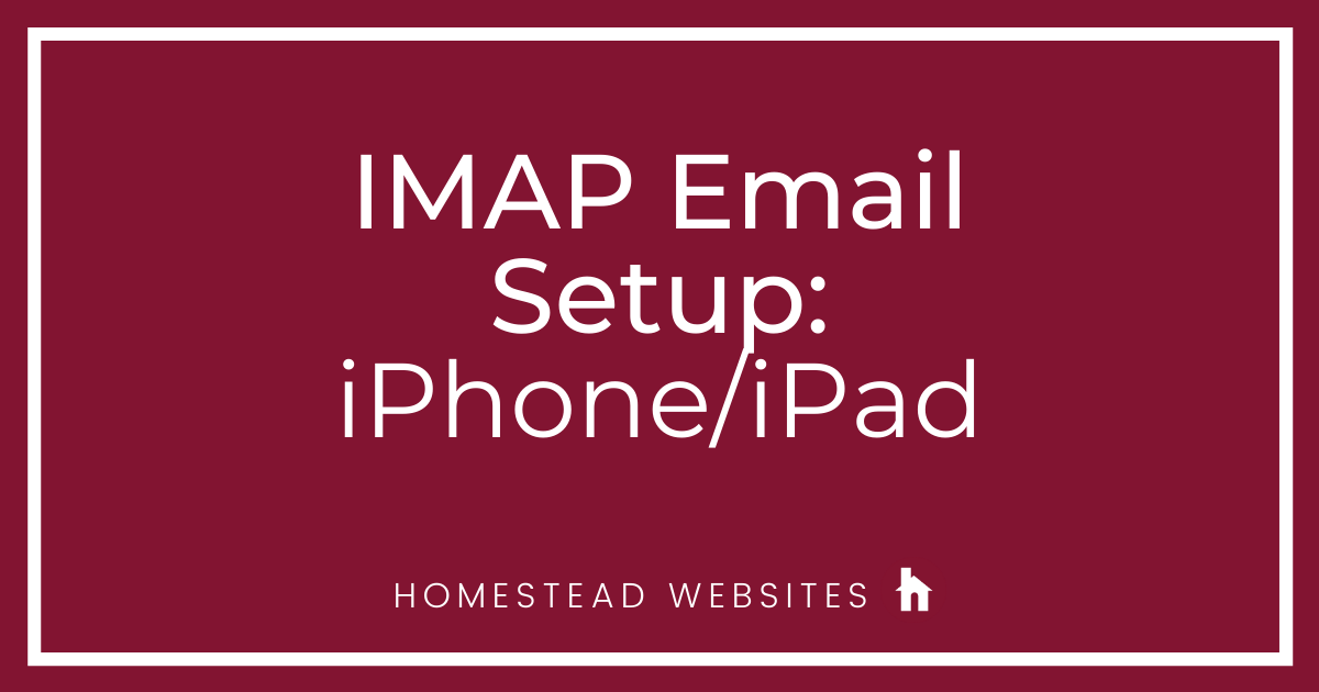 IMAP Email Setup: iPhone/iPad