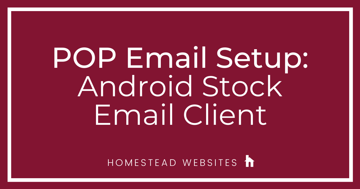 POP Email Setup: Android Stock Email Client