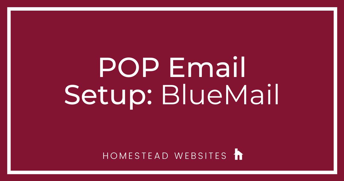 POP Email Setup: Bluemail