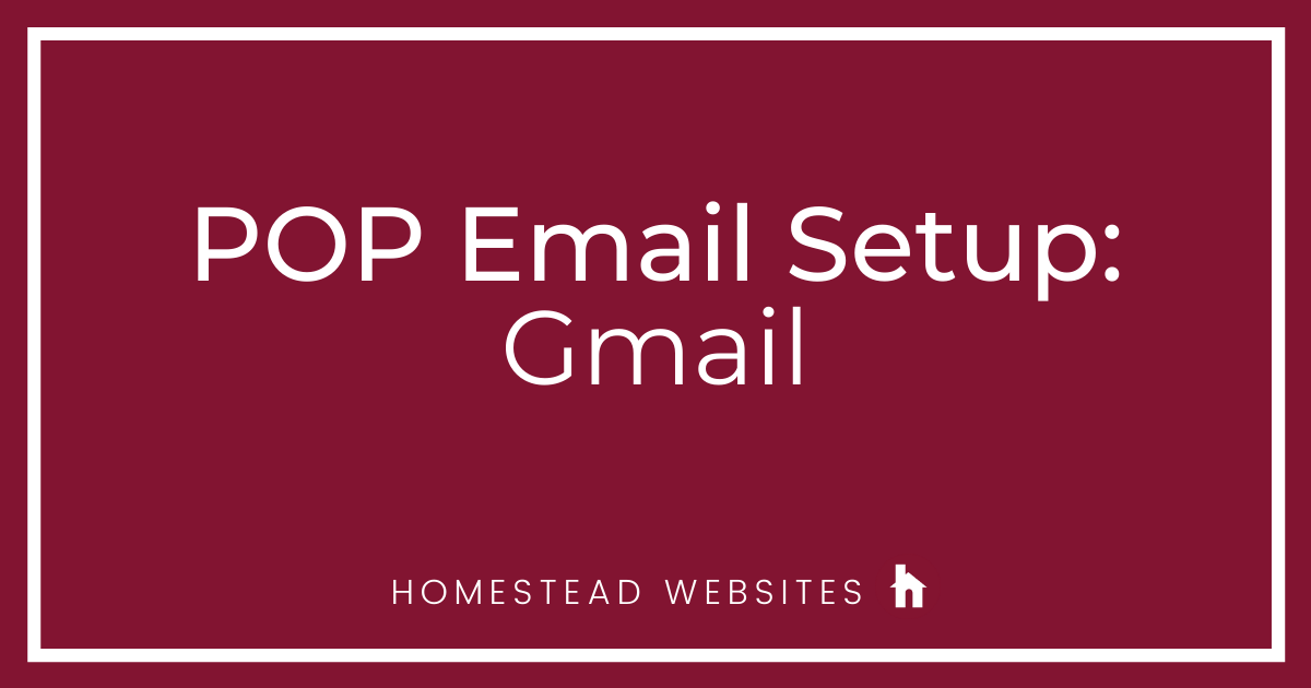 POP Email Setup: Gmail