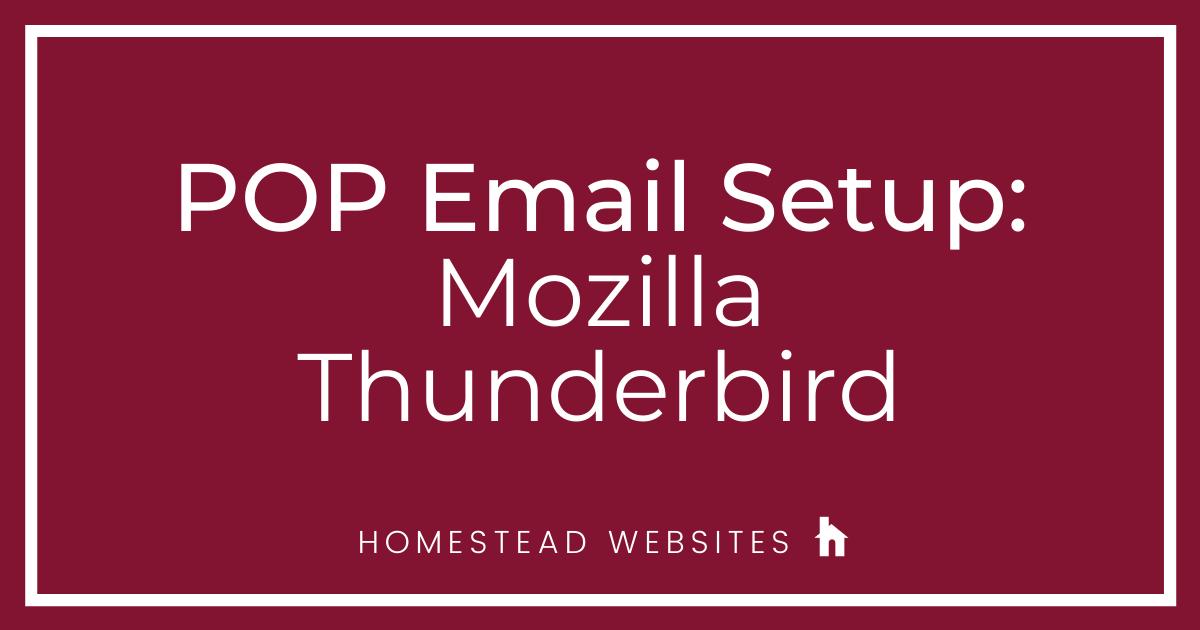 POP Email Setup: Mozilla Thunderbird
