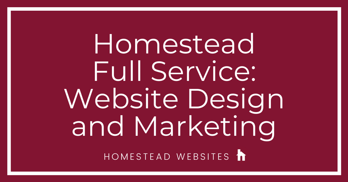 Homestead Full Service
