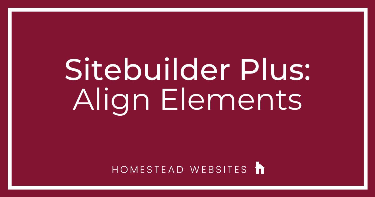Sitebuilder Plus: Align Elements