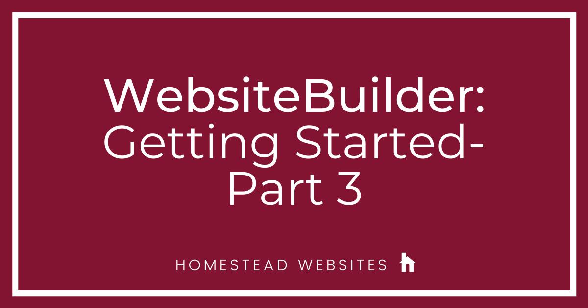WebsiteBuilder: Getting Started Part 3