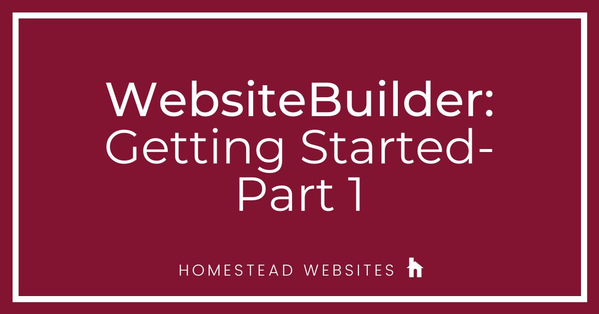WebsiteBuilder: Getting Started Part 1