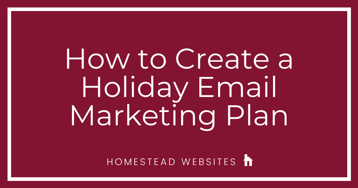 Create a Holiday Email Marketing Plan