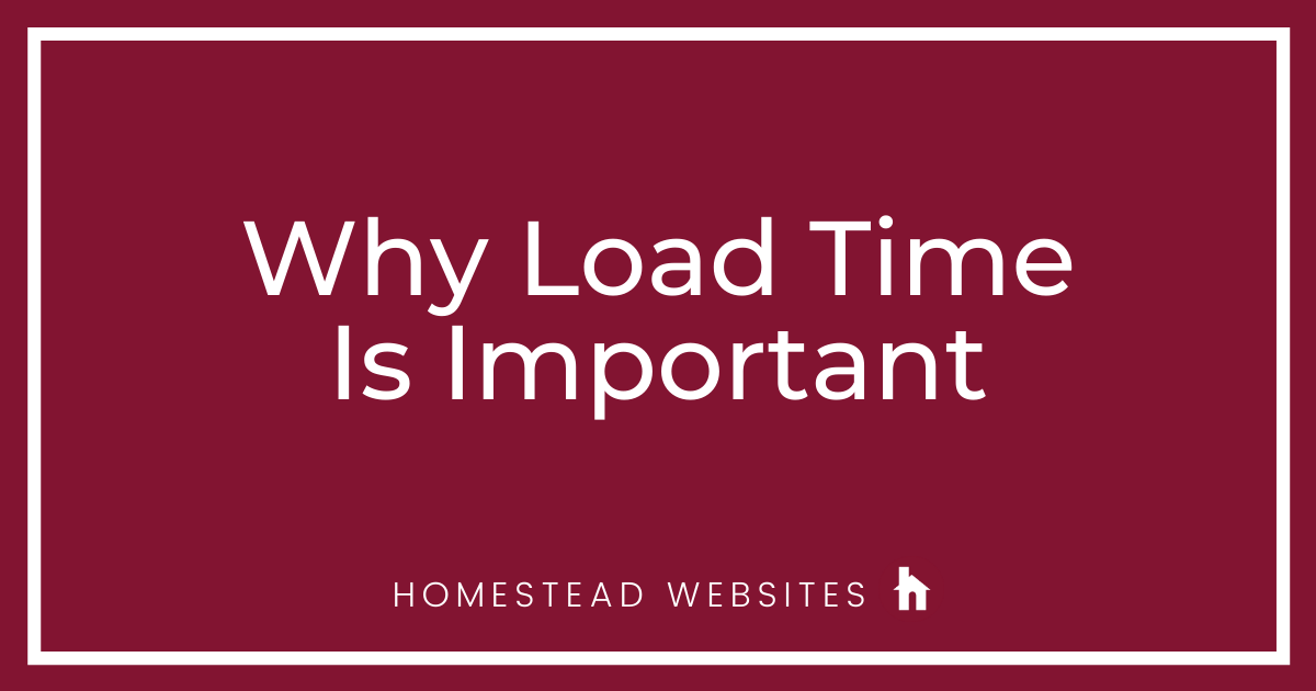 Why Load Time Is Important