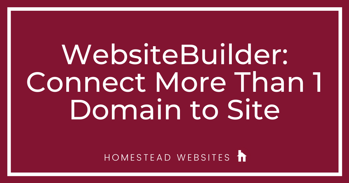 WebsiteBuilder: Connect More Than 1 Domain to Site