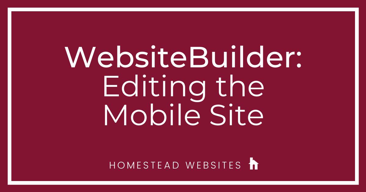 WebsiteBuilder: Editing the Mobile Site