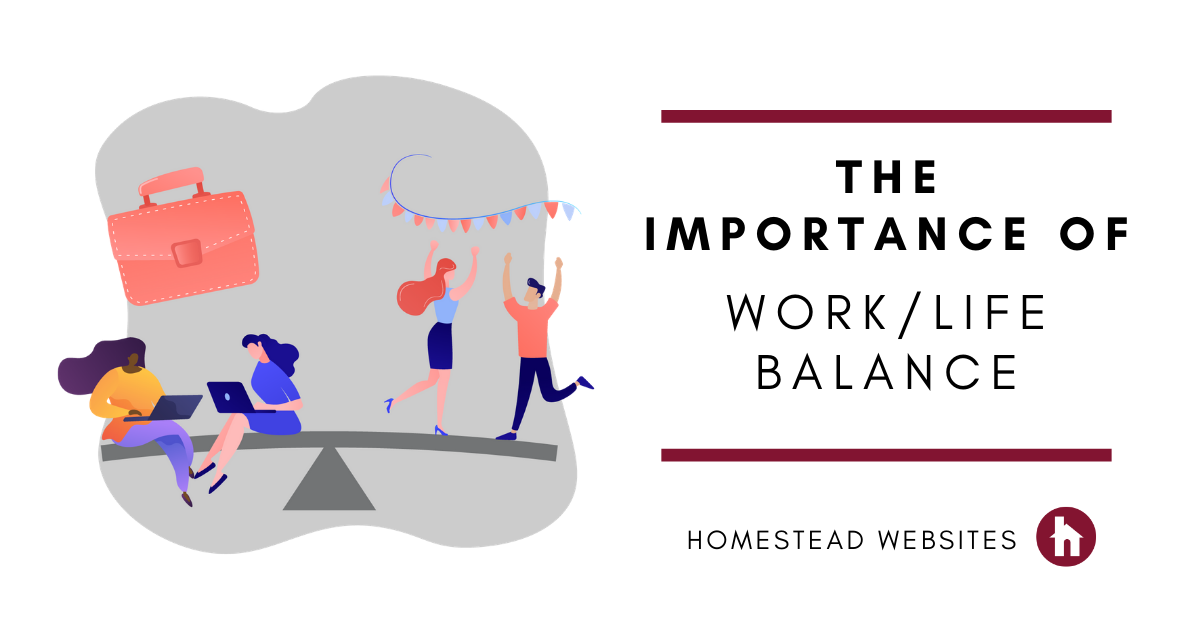 The Importance Of Work/Life Balance