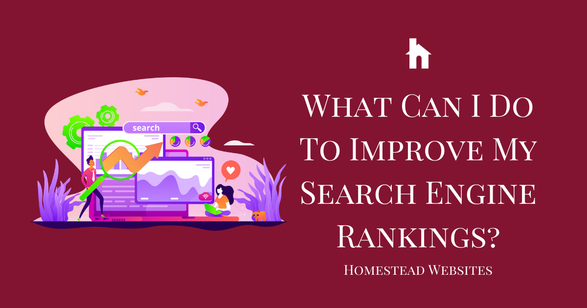 SEO: What Can I Do to Improve My Search Engine Rankings?