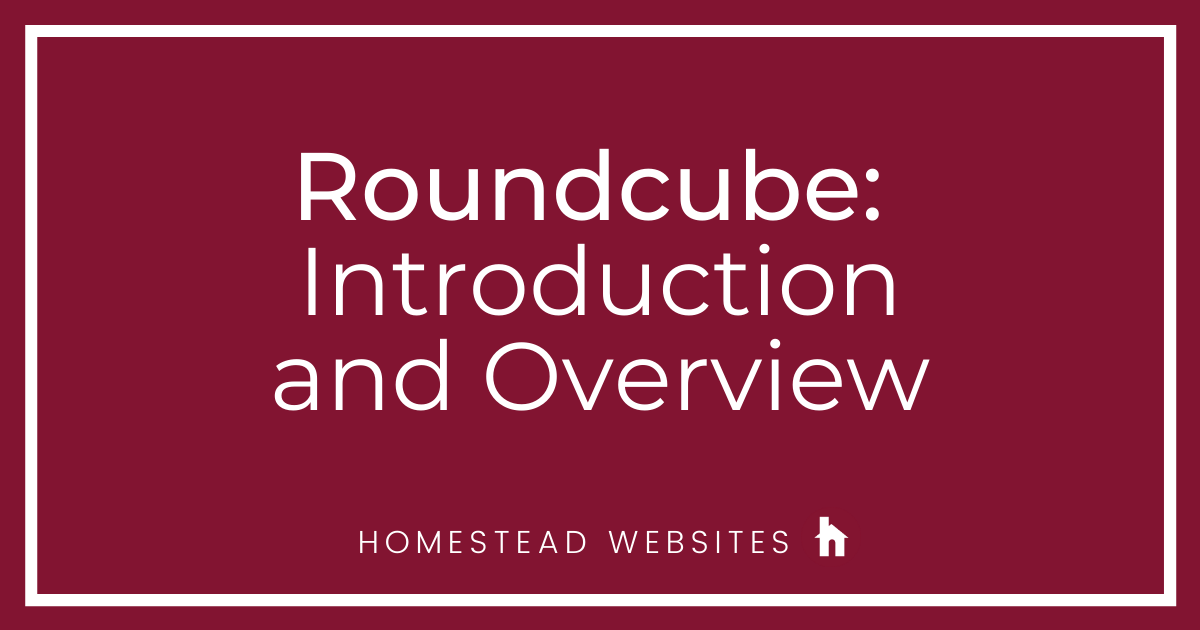 Roundcube: Introduction and Overview