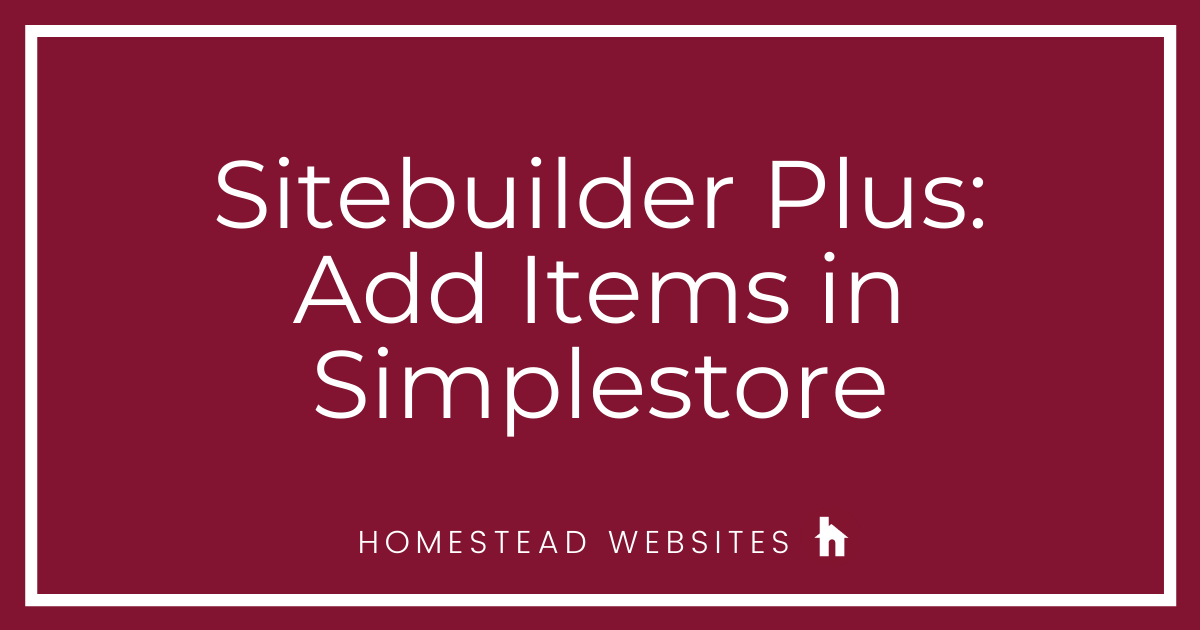 Sitebuilder Plus: Add Items in Simplestore