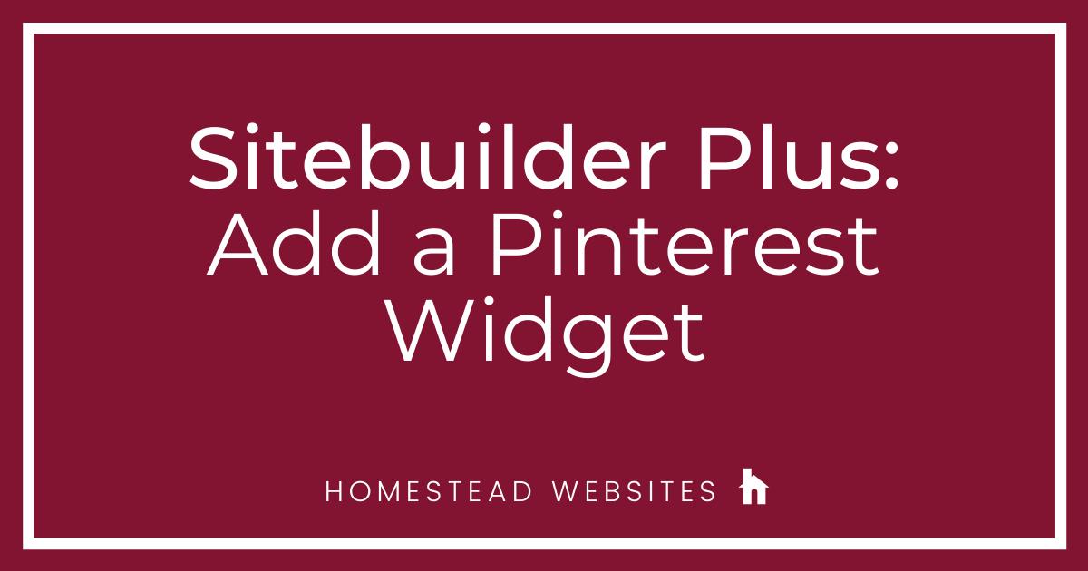 Sitebuilder Plus: Add a Pinterest Widget