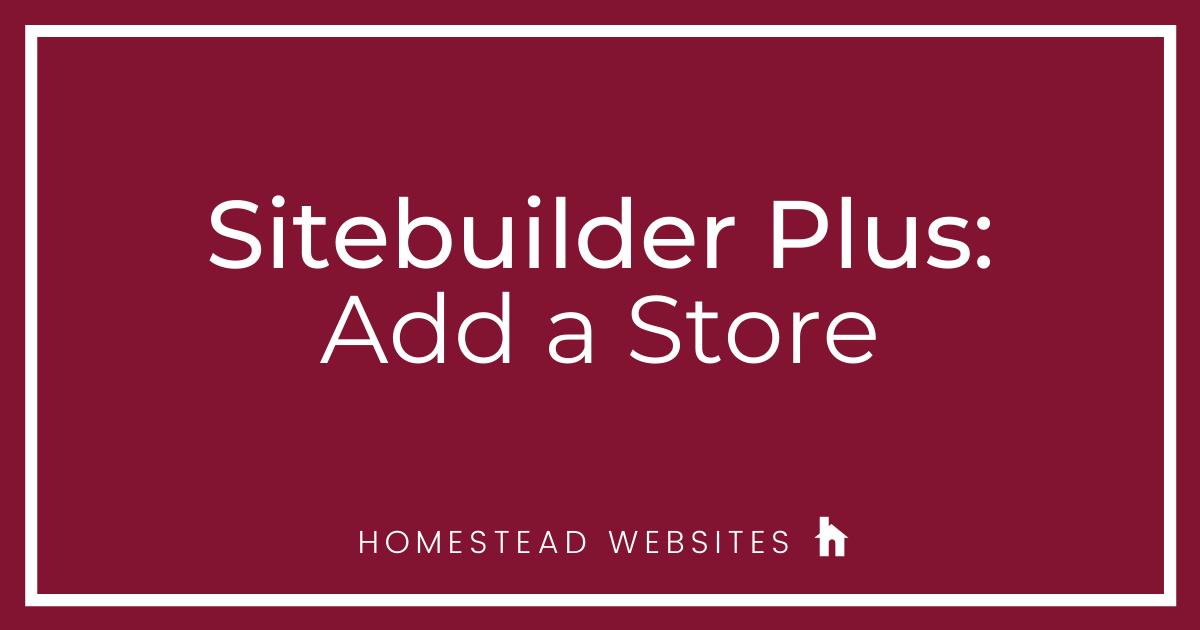 Sitebuilder Plus: Add a Store