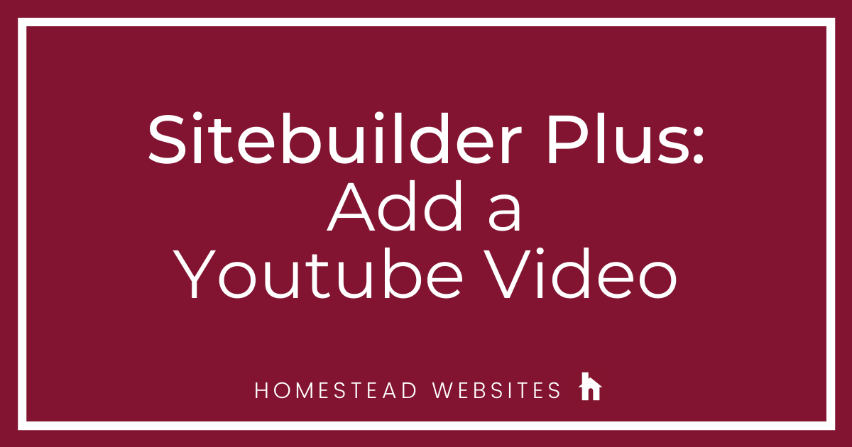 Sitebuilder Plus: Add a Youtube Video