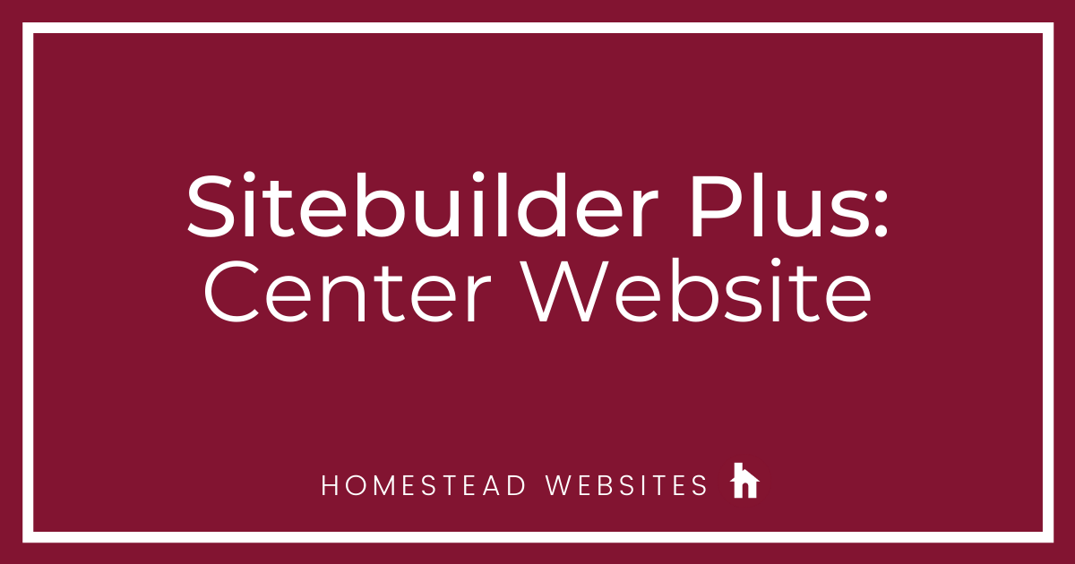 Sitebuilder Plus: Center Website