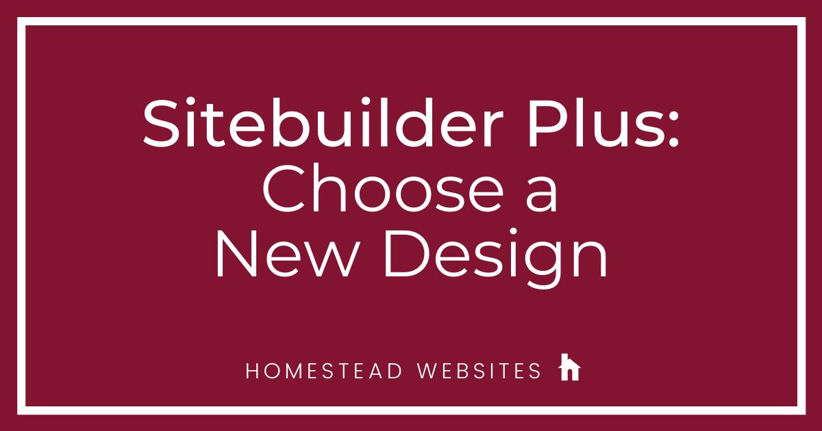 Sitebuilder Plus: Choose a New Design