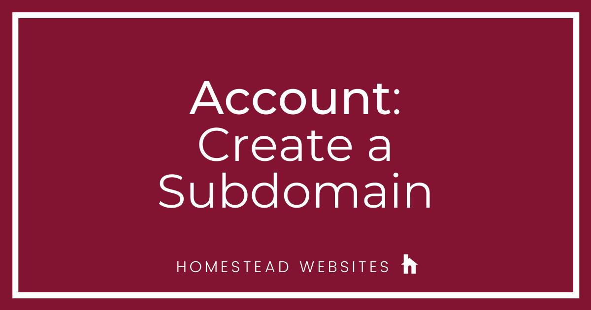 Account: Create a Subdomain