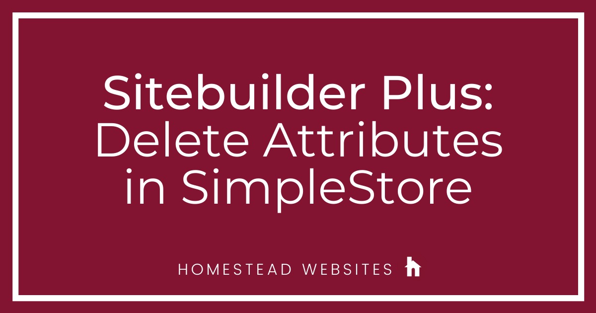 Sitebuilder Plus: Delete Attributes in SimpleStore