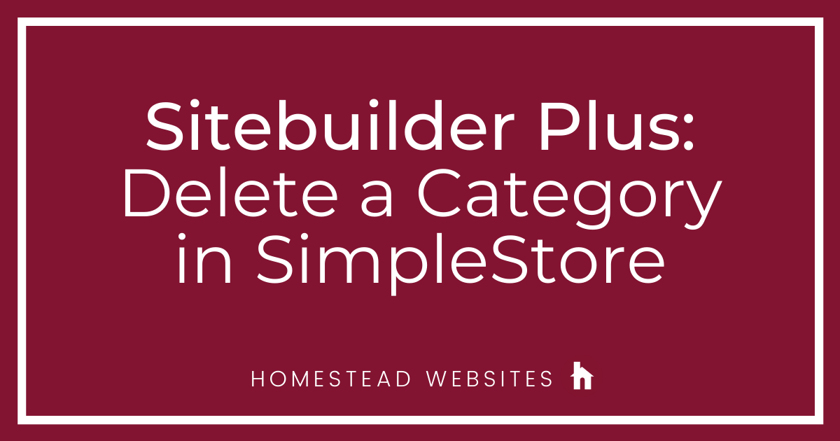 Sitebuilder Plus: Delete a Category in SimpleStore