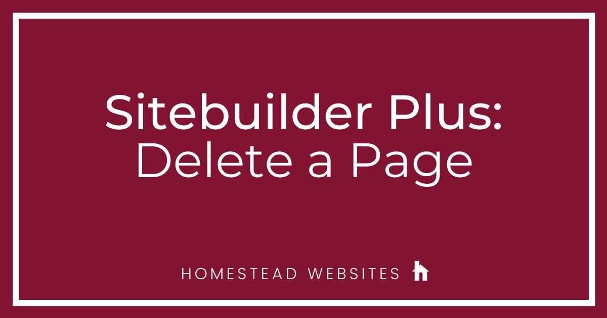 Sitebuilder Plus: Delete a Page