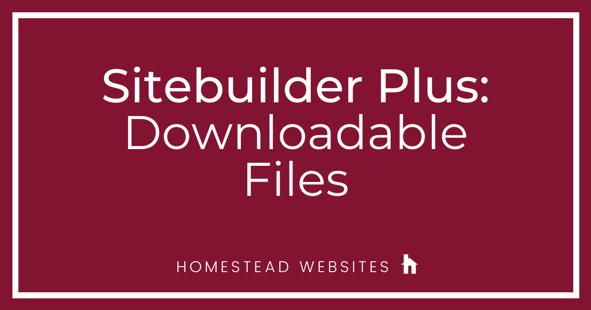 Sitebuilder Plus: Downloadable Files