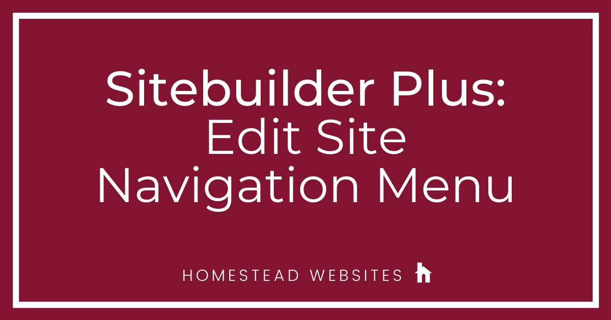 Sitebuilder Plus: Edit Site Navigation Menu