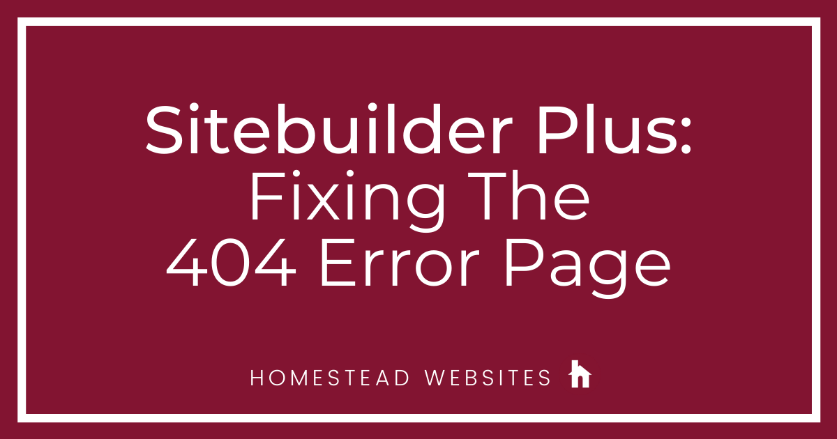 Sitebuilder Plus: Fixing The 404 Error Page