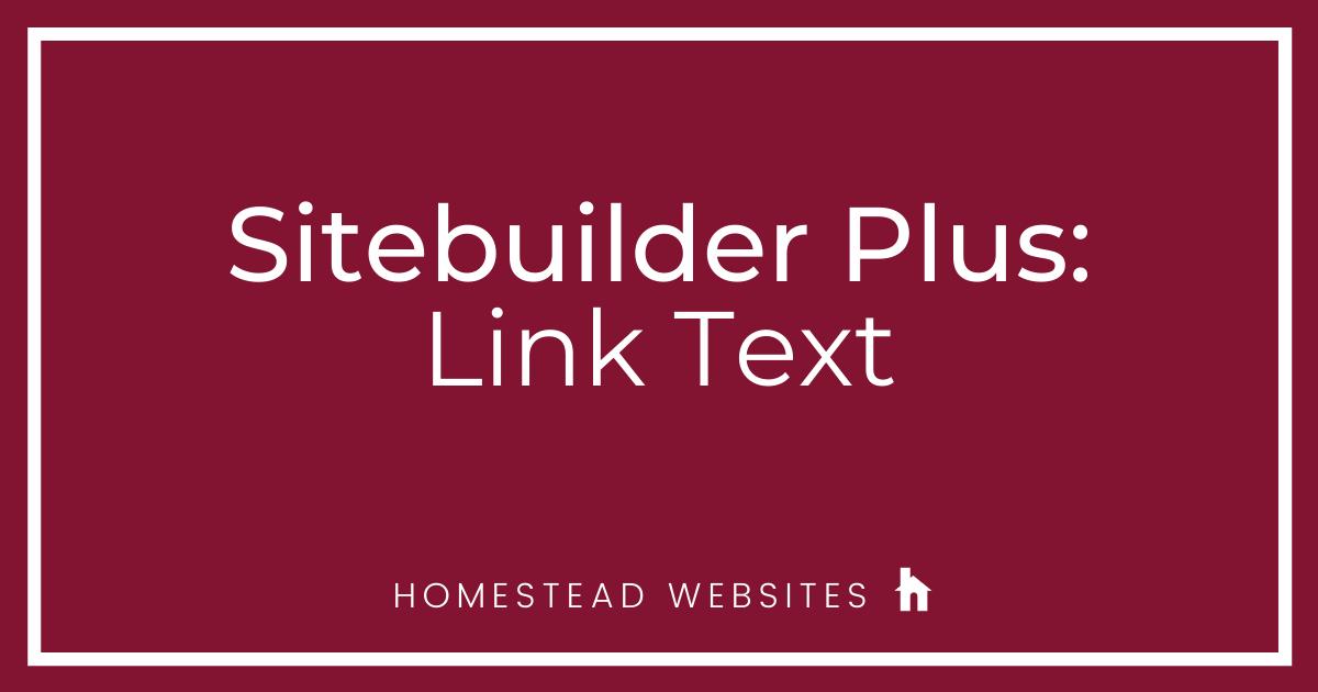 Sitebuilder Plus: Link Text