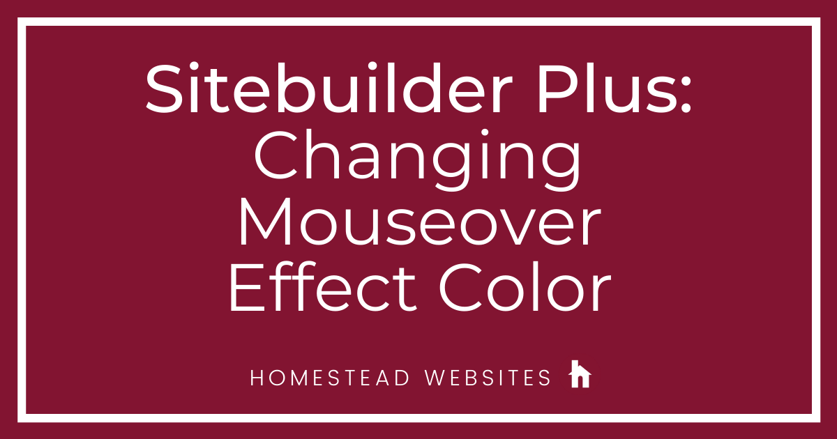 Sitebuilder Plus: Changing Mouseover Effect Color
